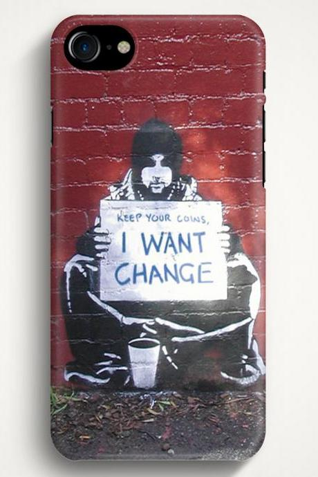 I Want Change Graffiti Case For iPhone 7 iPhone 7 Plus Samsung Galaxy S8 Galaxy S7 Galaxy A3 Galaxy A5 Galaxy A7 LG G6 LG G5 HTC 10